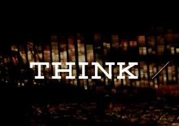 THINK: An Exploration Into Making the World Work Better